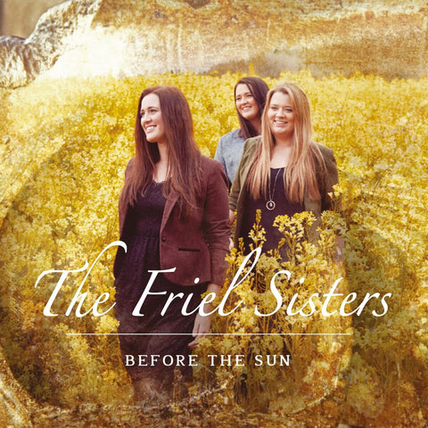 The Friel Sisters 'Before The Sun'