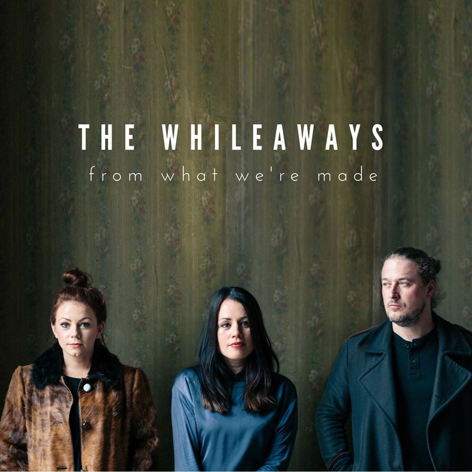 The Whileaways 'from what we're made'