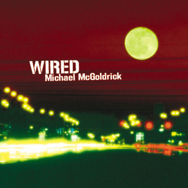 Michael McGoldrick 'Wired'