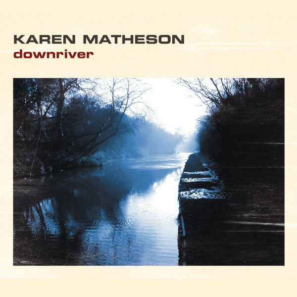 Karen Matheson 'Downriver'