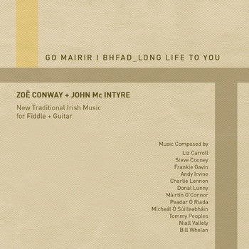 Zoe Conway + John Mc Intyre 'Go Mairir i Bhfad - Long Life to You'