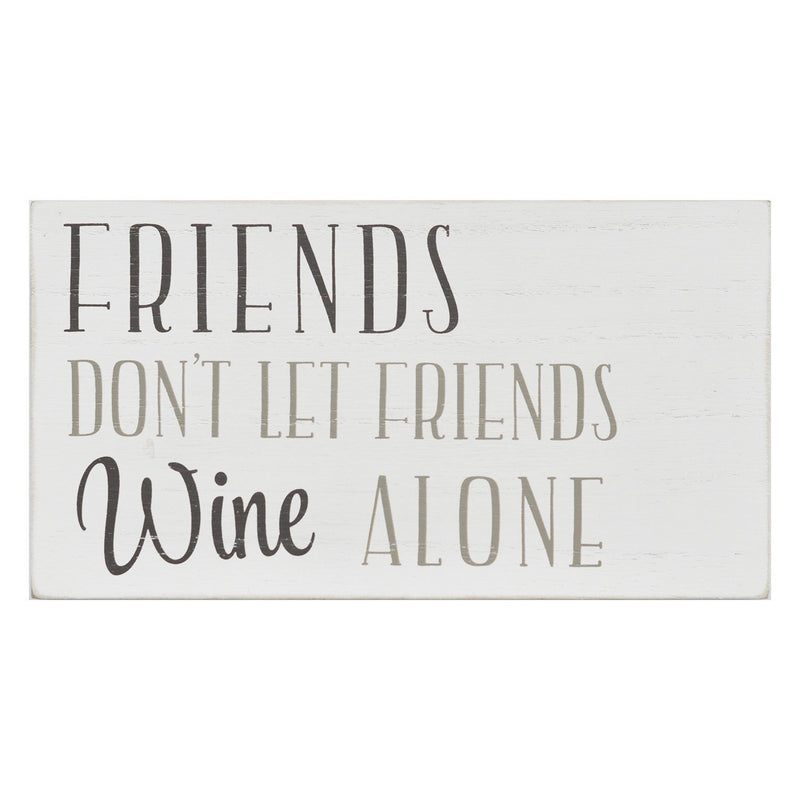White Friends Don't Let Friends Wine Alone Box Wall Art by Stratton Home Decor
