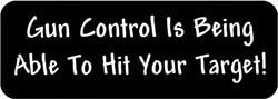 Gun Control is being able to hit your target! Biker Helmet Sticker