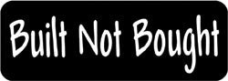 Built not bought Biker Helmet Sticker
