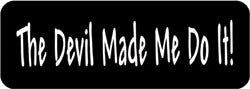 The devil made me do it! Biker Helmet Sticker