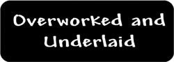 Overworked and Underlaid Biker Helmet Sticker