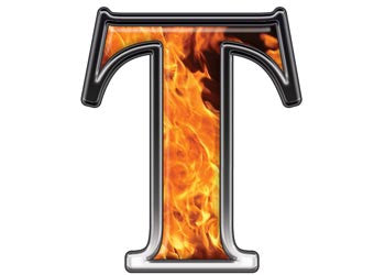 Reflective Letter T with Inferno Flame
