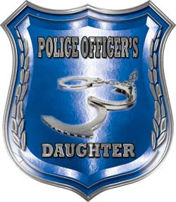 Law Enforcement Police Shield Badge Police Officer's Daughter Decal