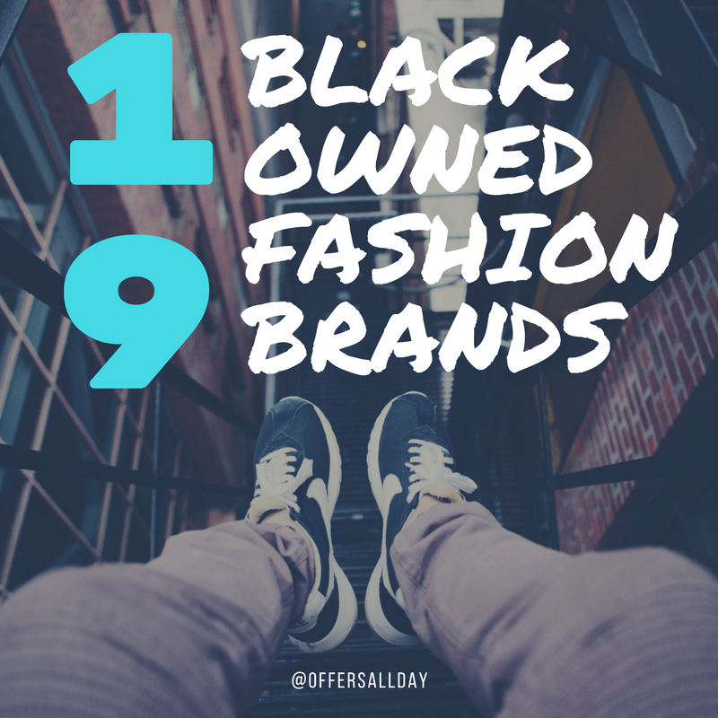 19 Black Owned Clothing And Accessories Brands You Need To Be Following