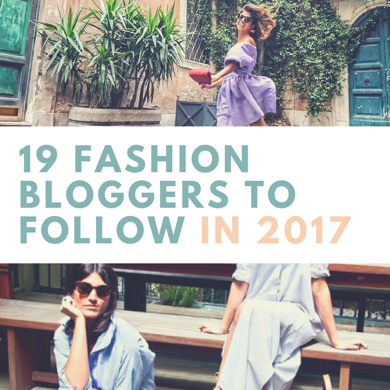 19 Fashion Bloggers To Follow In 2017