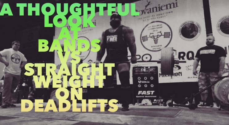 A Thoughtful Look at Bands vs. Straight Weight on Deadlifts