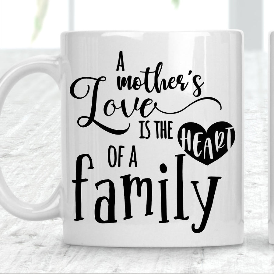 A Mothers Love Is The Heart Of A Family Mug