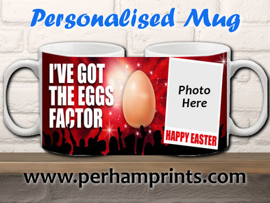 NEW: I've Got The EGGS Factor - Personalised Cup