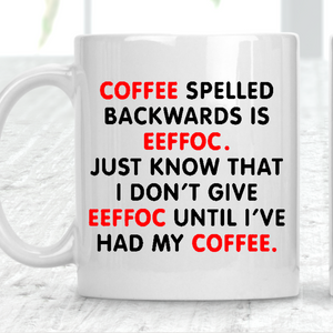 Effoc Is Coffee Spelled Backwards  Cup Mug
