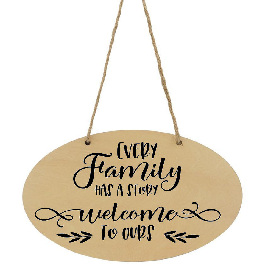 Every Family Has A Story Welcome To Ours Plaque