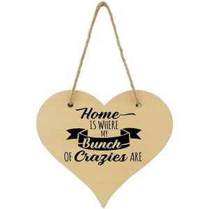 Home Is Where My Bunch Of Crazies Are Plaque