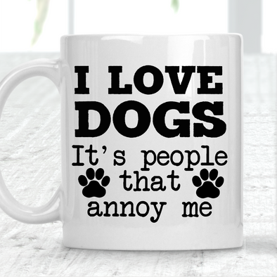I Love Dogs But People Annoy Me Mug Dog Lover