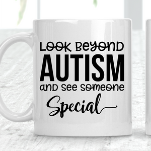 Look Beyond Autism And See Someone Special Autism Mug