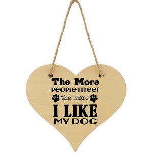 The More People I Meet The More I Like My Dog Plaque Dog Lover