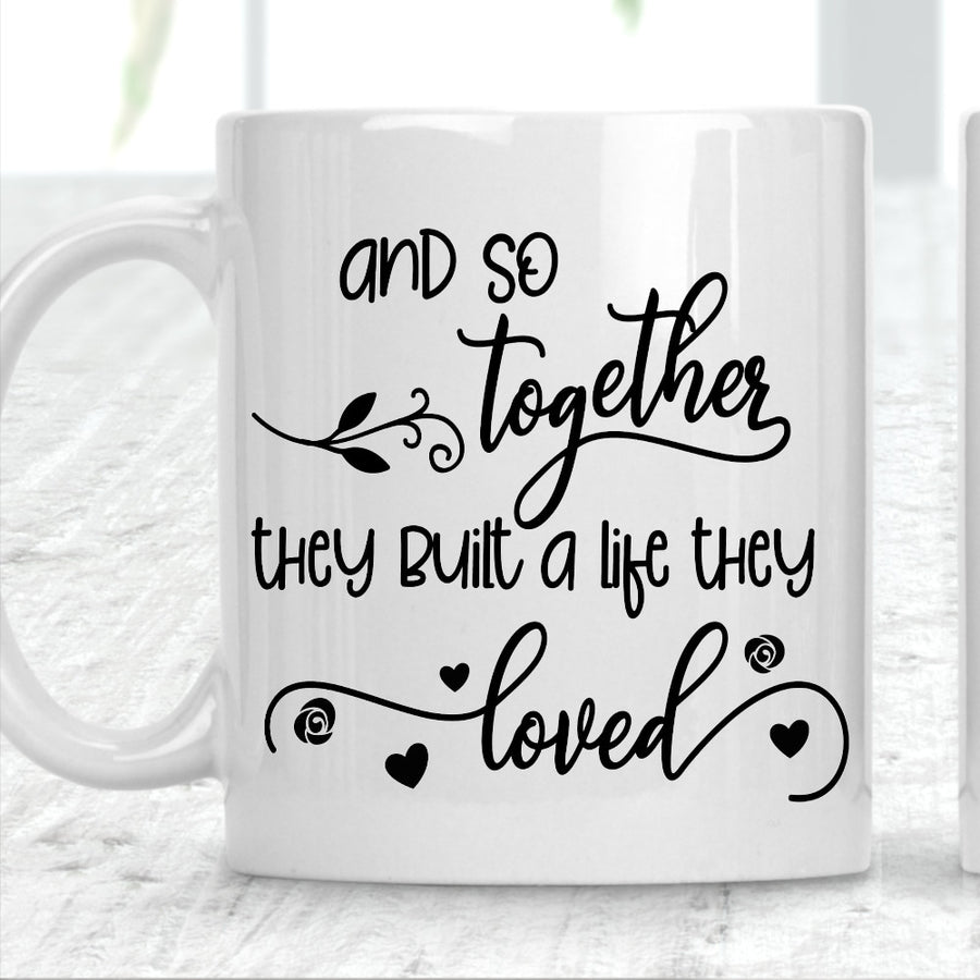 And So Together They Built A Life They Loved Mug