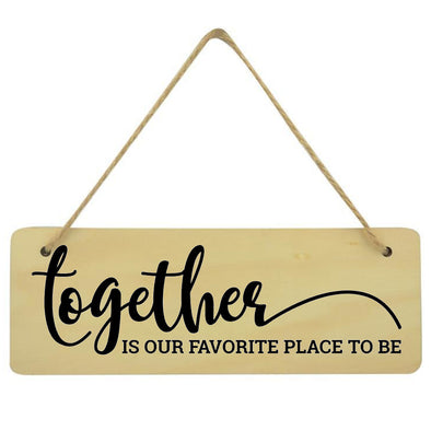 Together Is Our Favourite Place To Be Family Love Plaque