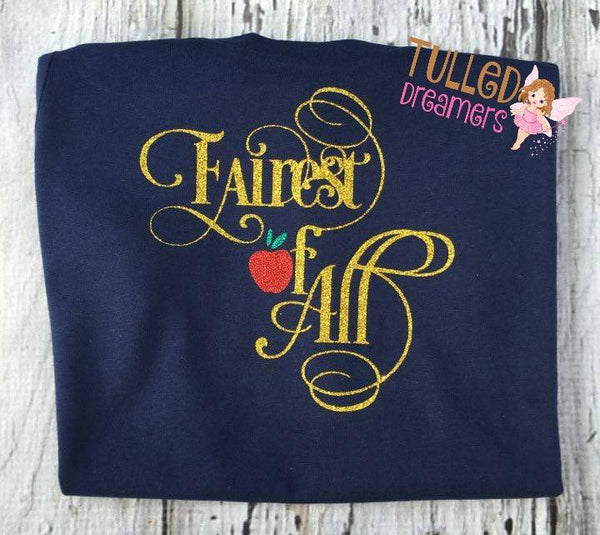 Fairest Of All Shirt - Tulled Dreamers