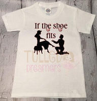 Cinderella If The Shoe Fits Shirt - Tulled Dreamers