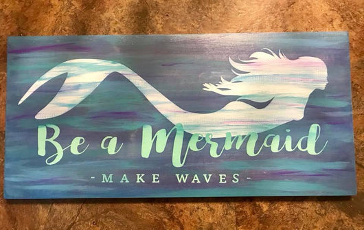 Mermaid Make Waves Water Color Painted Sign