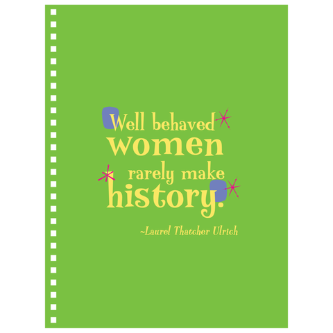 Notebooks -- Well behaved women rarely make history