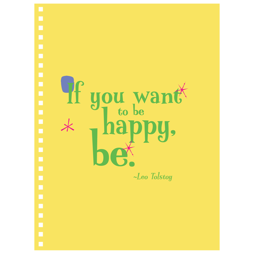 Notebooks -- If you want to be happy, be.