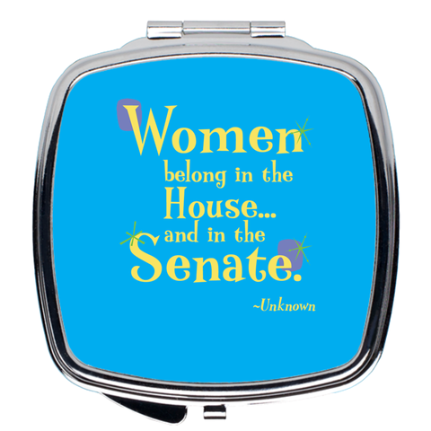 Compact Mirror -- Women belong in the House and in the Senate