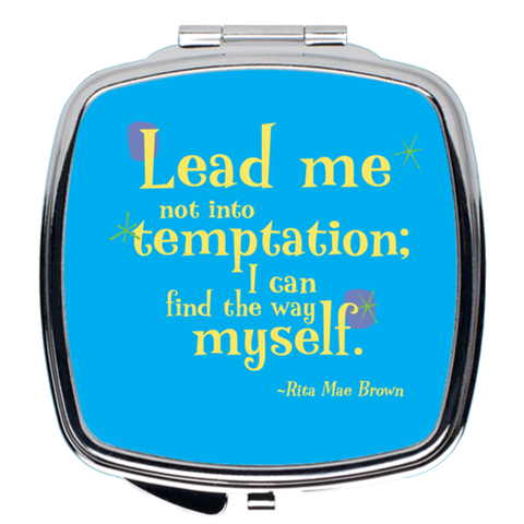 Compact Mirror -- Lead me not into temptation; I can find the way myself