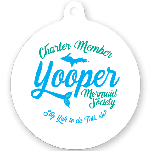 Yooper Christmas Ornament -- Charter Member of the Yooper Mermaid Society Ornament