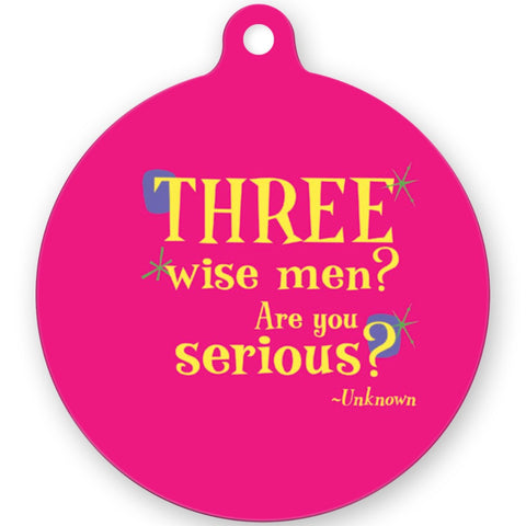 Metal Ornament -- Three wise men? Are you serious?