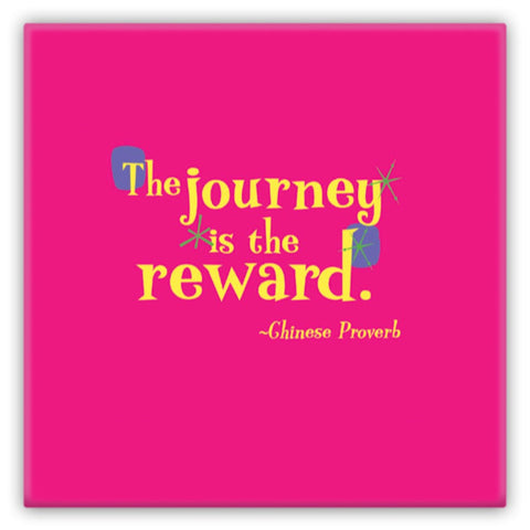 Metal Fun Refrigerator Magnet -- The journey is the reward.