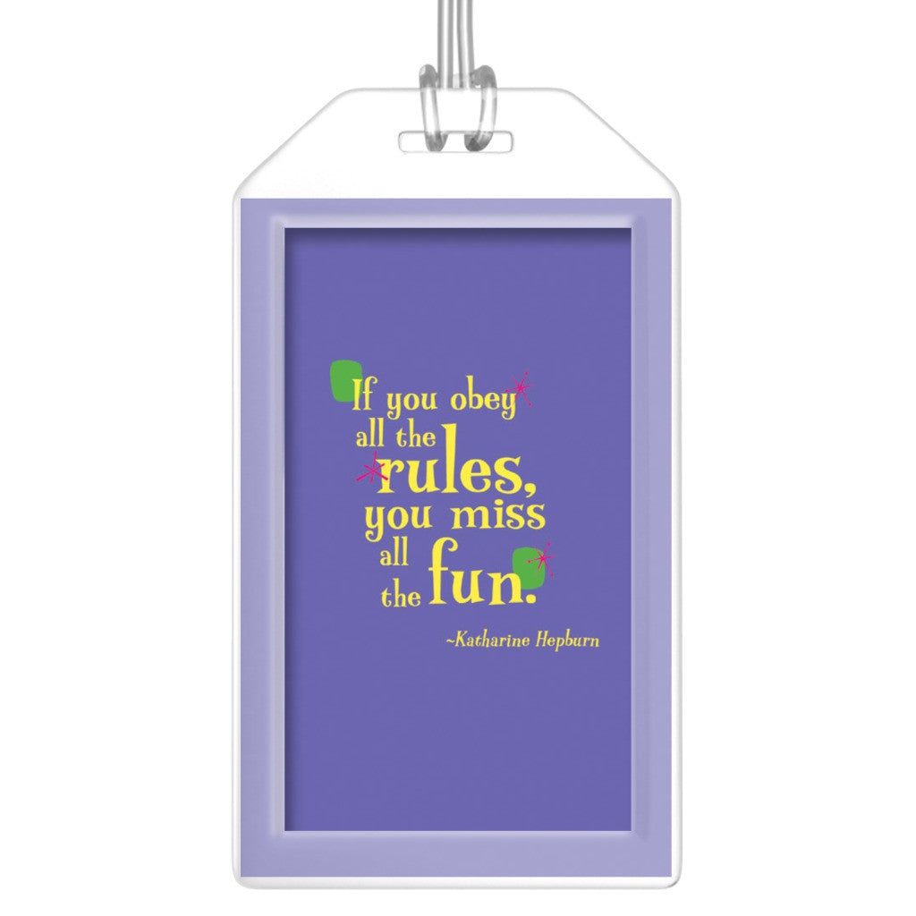 Fun Colorful Luggage Tags -- If you obey all the rules, you miss all the fun.