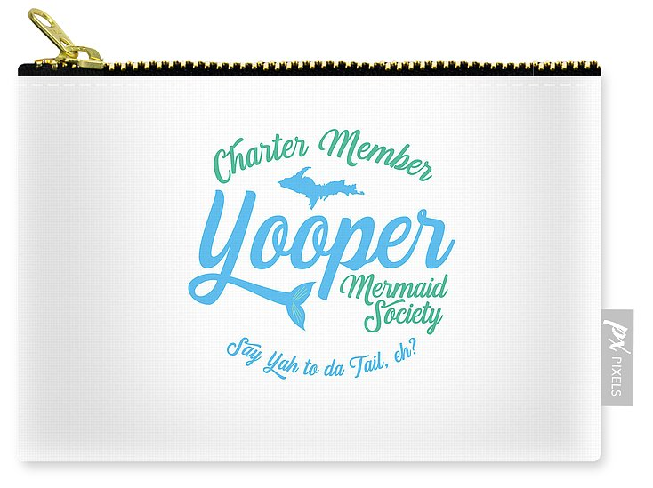 Yooper Pouch - Yooper Mermaid Pouch - Charter Member Yooper Mermaid Society - Carry-All Pouch