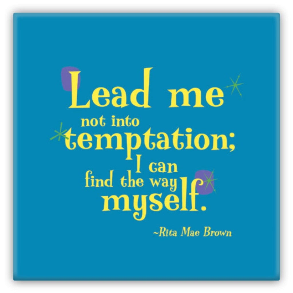Metal Fun Refrigerator Magnet -- Lead me not into temptation; I can find the way myself.