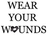 Wear Your Wounds