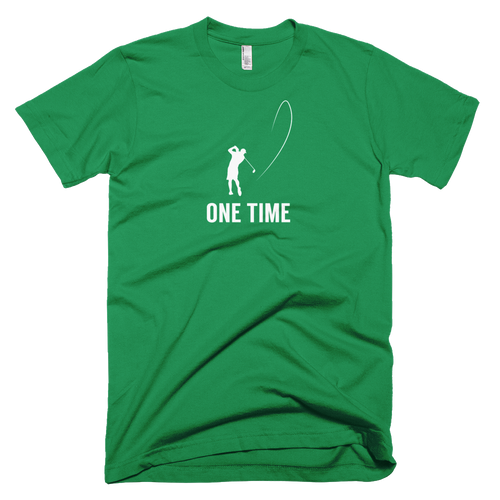 One Time T-Shirt