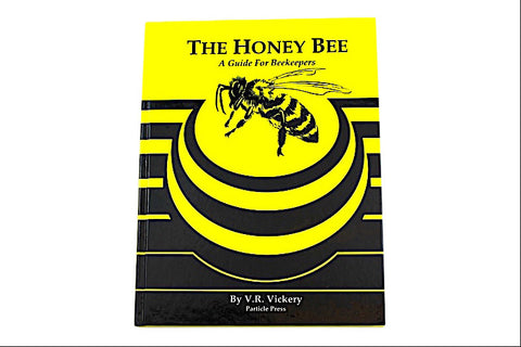 The Honey Bee - A Guide for Beekeepers