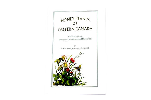 Honey Plants of Eastern Canada -ON BACK ORDER