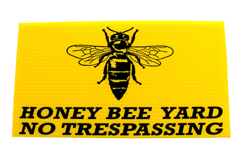 Bee Yard Sign - No Trespassing