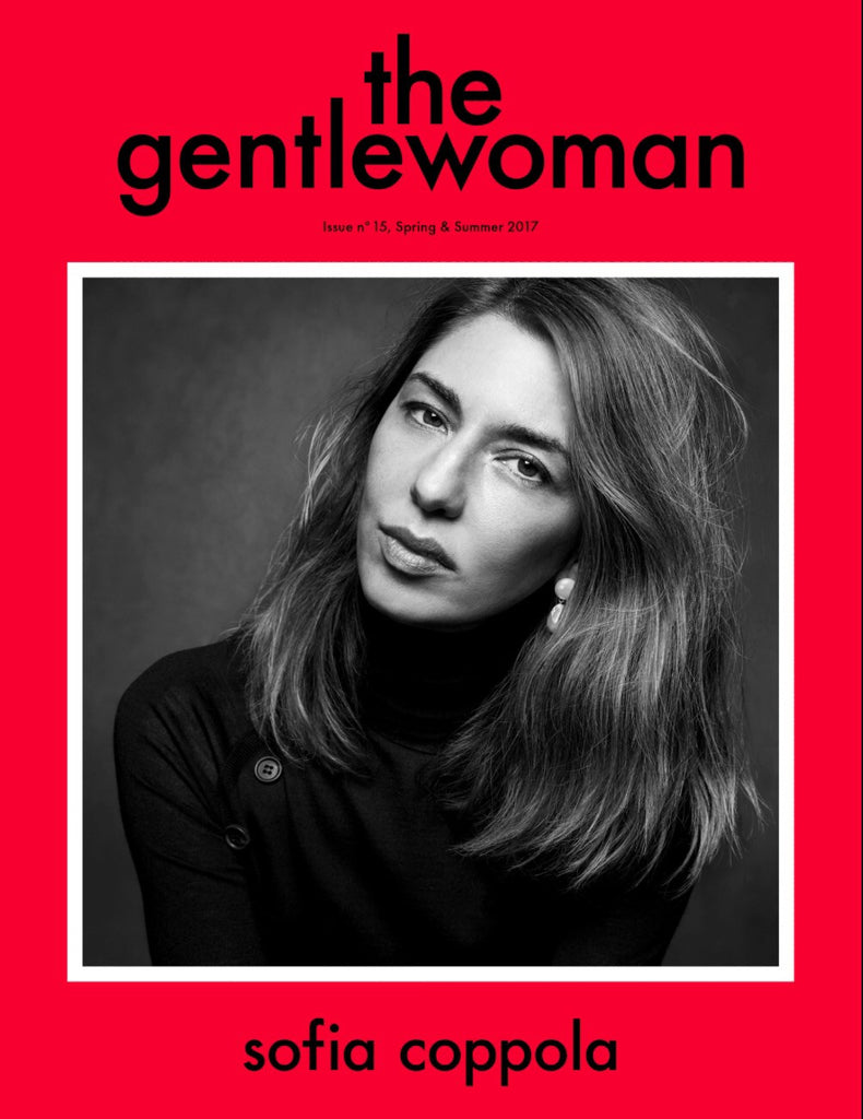 The Gentlewoman Issue no 15, Spring & Summer 2017 - Sofia Coppola