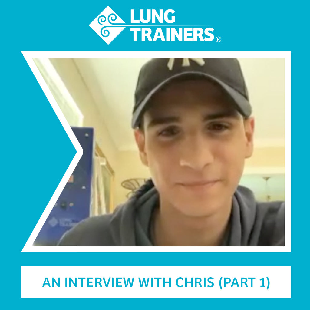 LungTrainers Interview Series: Chris (Part 1)
