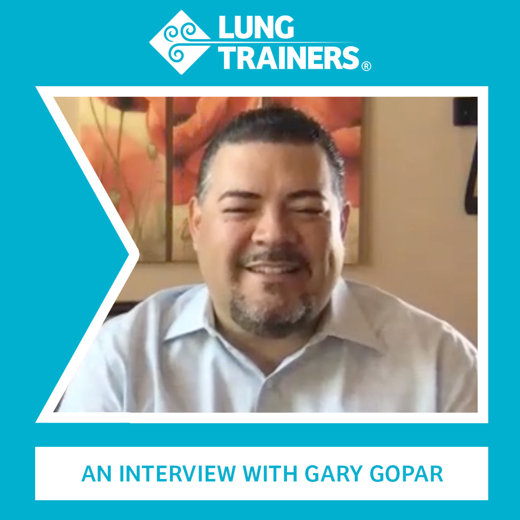 LungTrainers Interview Series: Gary Gopar