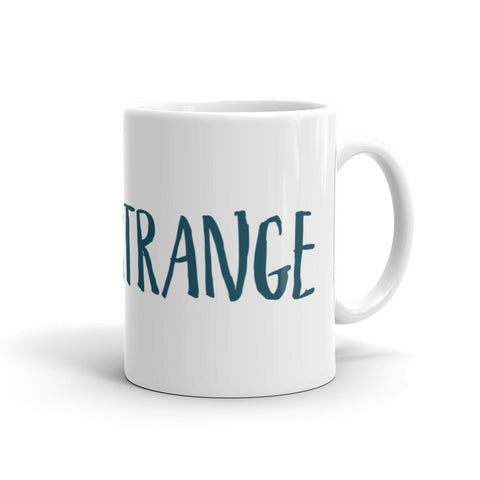 #StayStrange Mug