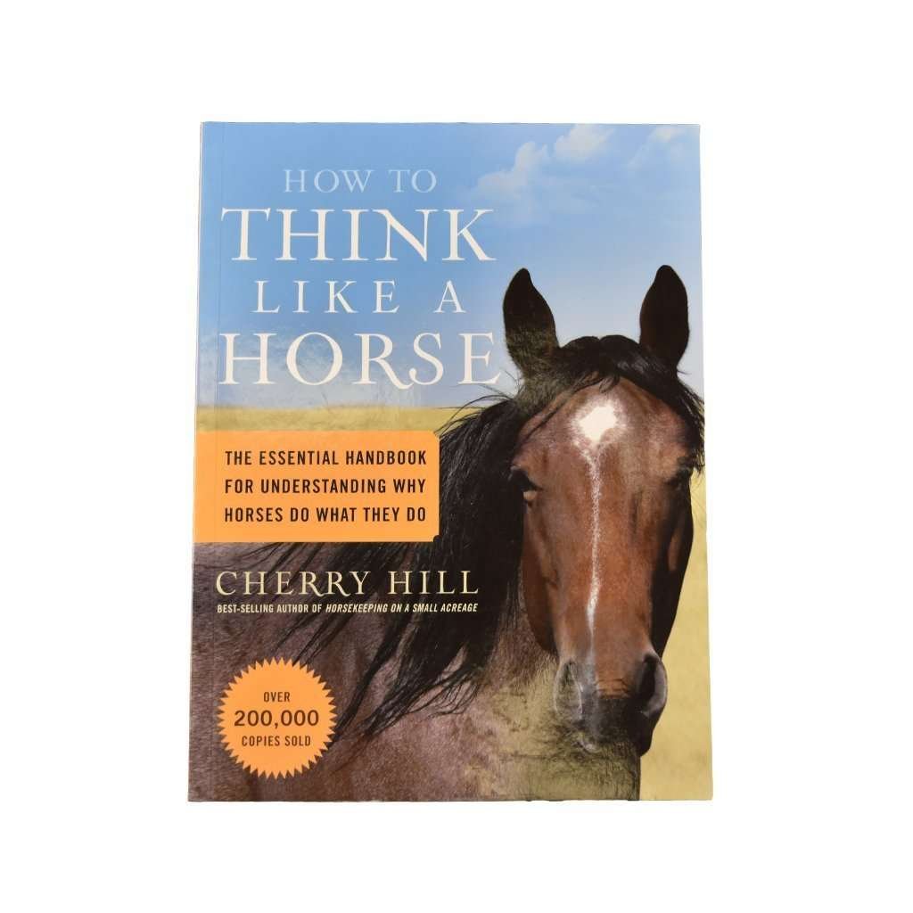 Storey Publishing How to Think Like a Horse, Feeders Grain and Supply Inc.