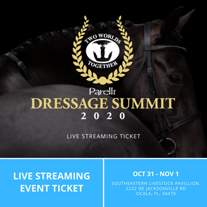 Dressage Summit - Two Worlds Together 2020 - Physical and Live Stream Tickets