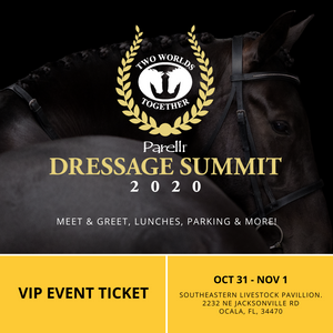 Dressage Summit- Two Worlds Together VIP 2020 Meet and Greet, Lunch, Parking, and more!